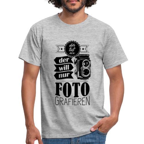 Will nur fotografieren - Männer T-Shirt