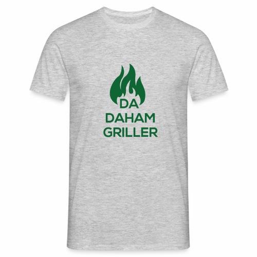 Da Dahamgriller - Männer T-Shirt