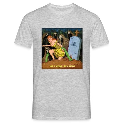Jesus Complex - Live A Little, Die A Little - Mannen T-shirt