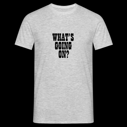 What's Going On? The Snuts - Men's T-Shirt