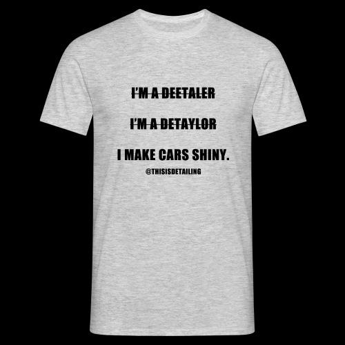 I'm a detailer! - Men's T-Shirt