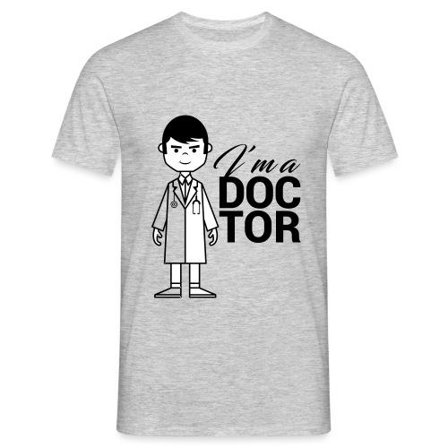 I'm a DOCTOR - Maglietta da uomo