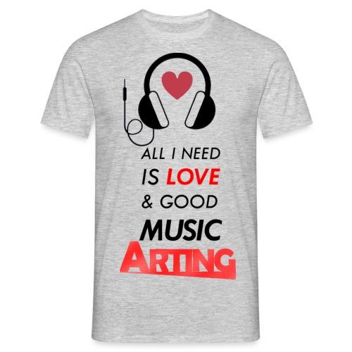 Solo necesitas amor y buena musica - Camiseta hombre