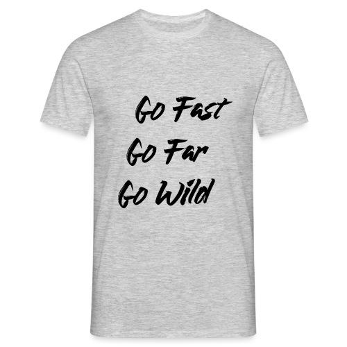 Go Fast! Go Far! Go Wild! (schwarz) - Männer T-Shirt
