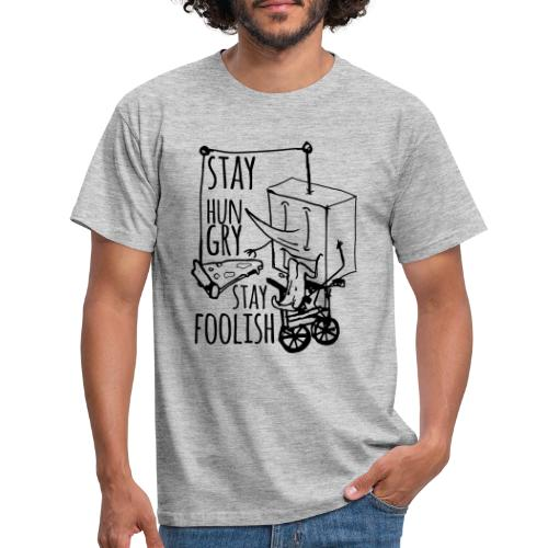 stay hungry stay foolish - Men's T-Shirt