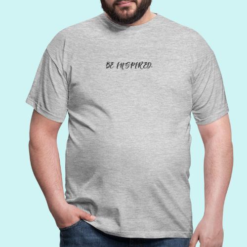 Be Inspired. - Men's T-Shirt