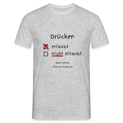 Drücken erlaubt - Männer T-Shirt