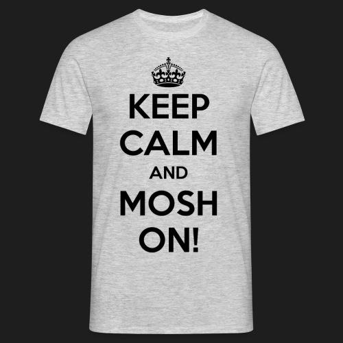 KEEP CALM AND MOSH ON! - Maglietta da uomo