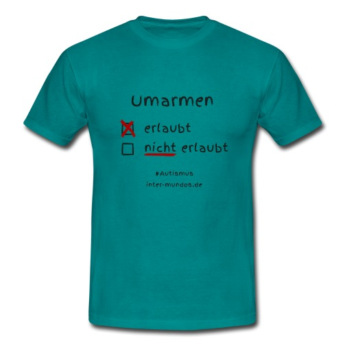 Umarmen erlaubt - Männer T-Shirt