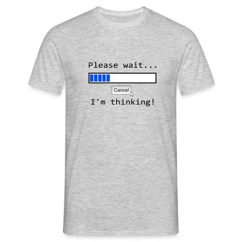 Bitte warten - Männer T-Shirt