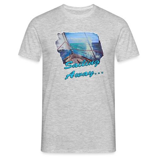 Sailing Away... - Männer T-Shirt
