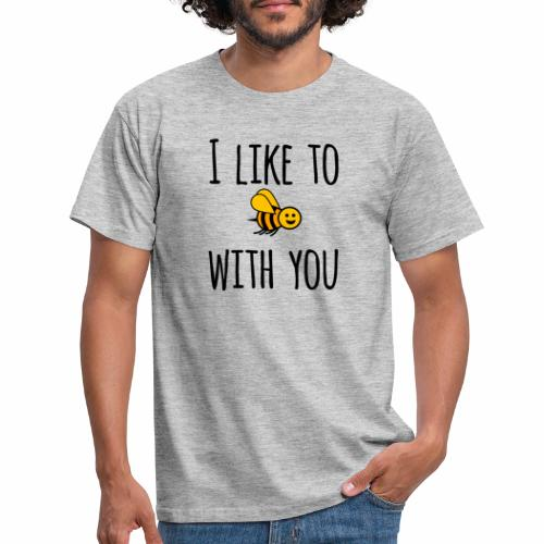 I like to be with you - Men's T-Shirt