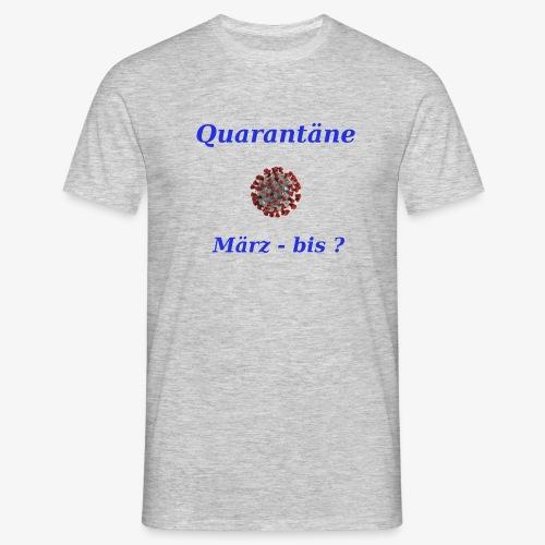 Quarantäne - Männer T-Shirt