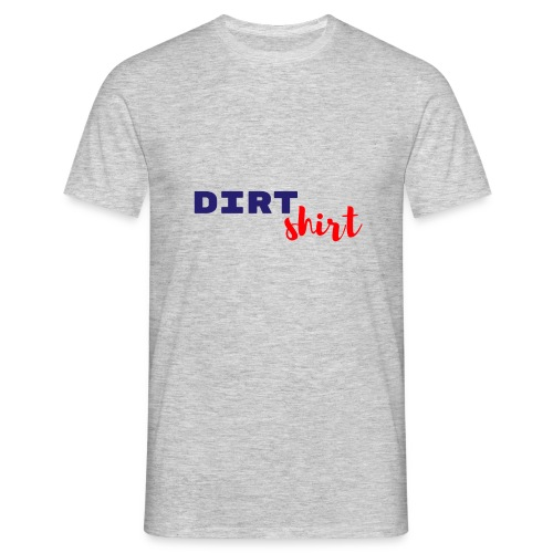 The Dirt shirt - Mannen T-shirt