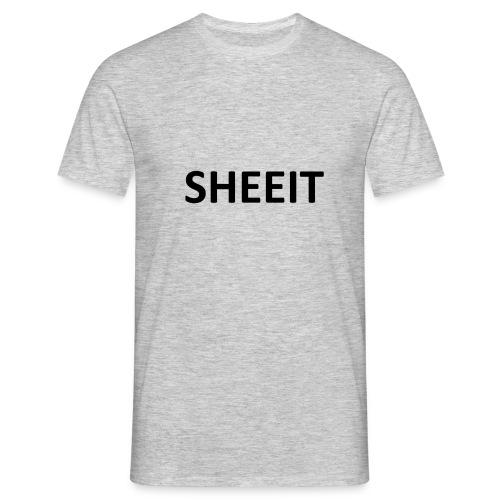 SHEEIT - Men's T-Shirt