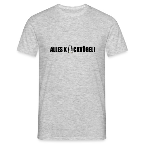 kackvoegel - Männer T-Shirt