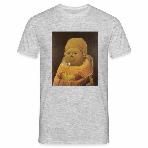 y tho - Men's T-Shirt