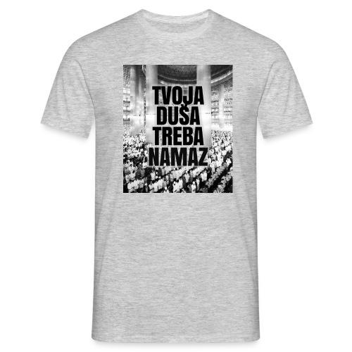 tvoja dusa treba namaz / es-selamu alejkum - Männer T-Shirt