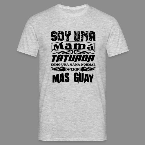 Soy una mamá tatuada - Camiseta hombre