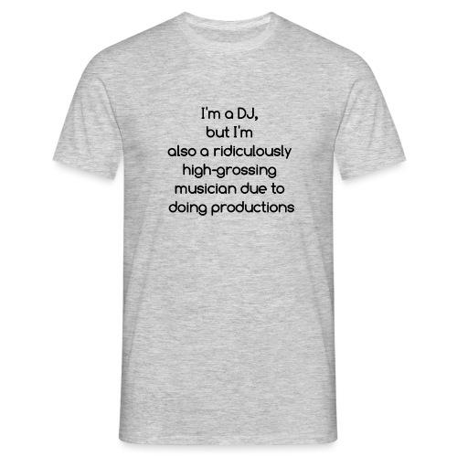 IM A DJ! - Mannen T-shirt