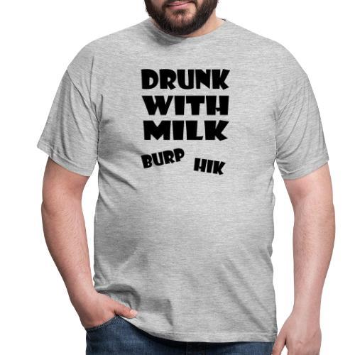 drunkwithmilk baby - Mannen T-shirt