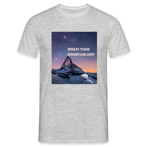 Whats your Mountain Life? - Männer T-Shirt