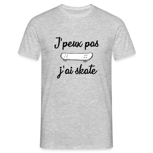 J'peux pas j'ai skate - T-shirt Homme