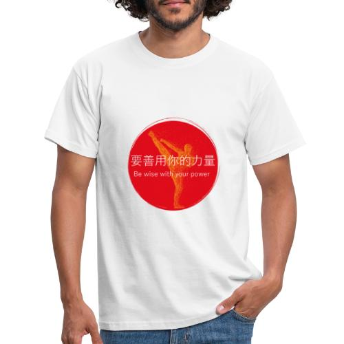 Be wise with your power Karate & Taekwondo Design - Männer T-Shirt