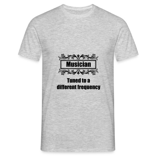 Musician tuned to a different frequency - Men's T-Shirt