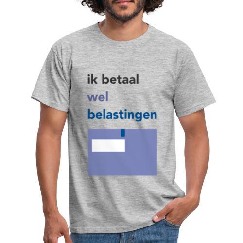 Ik betaal wel belastingen - Mannen T-shirt