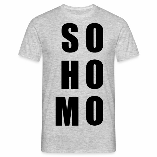 so homo - Men's T-Shirt