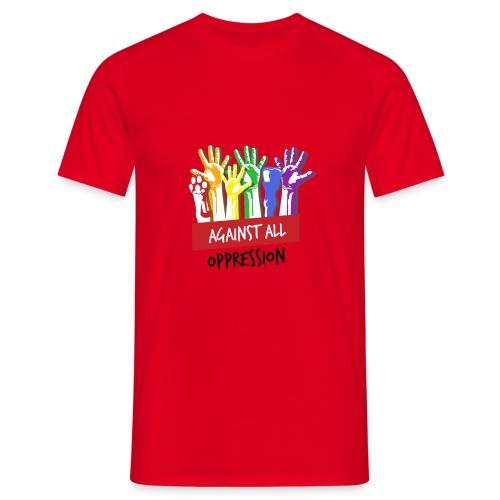 Against All Oppression - Mannen T-shirt