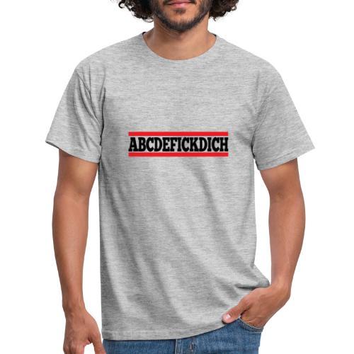 ABCDEFICKDICH - Männer T-Shirt