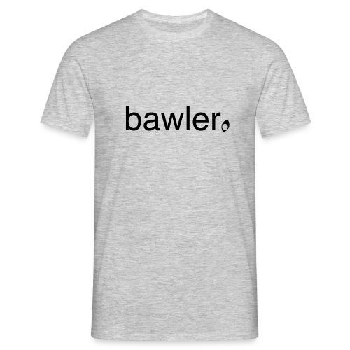 bawler - Männer T-Shirt