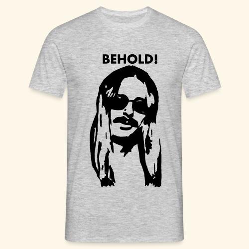 Behold - Männer T-Shirt