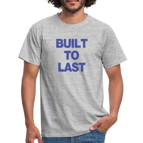 Built To Last - Men's T-Shirt