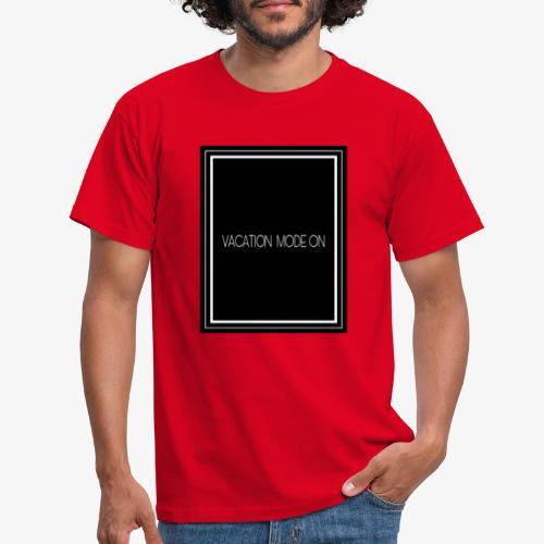Vacation mode on - Maglietta da uomo