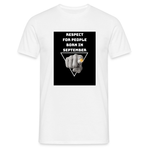 RESPECT FOR PEOPLE BORN IN SEPTEMBER - T-shirt Homme