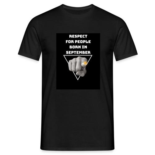 RESPECT FOR PEOPLE BORN IN SEPTEMBER - T-shirt Homme