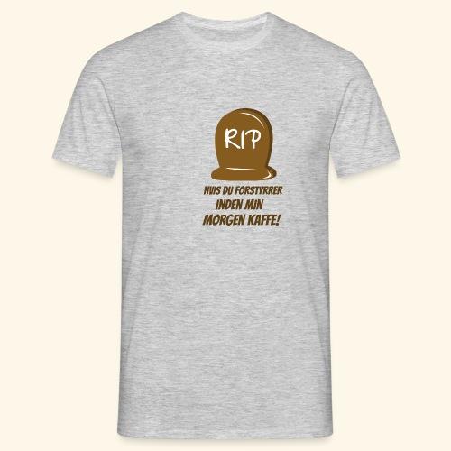 RIP, hvis du forstyrrer inden min morgen kaffe - Herre-T-shirt