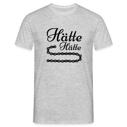 Hätte, Hätte, Fahrradkette - Männer T-Shirt