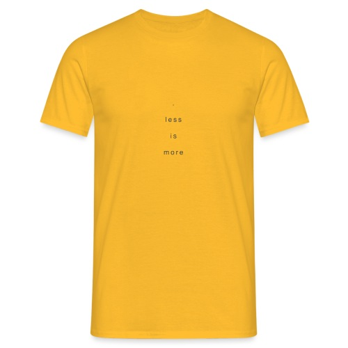 less is more + - Männer T-Shirt