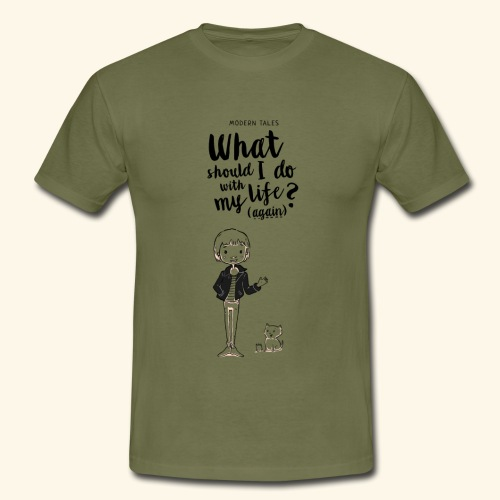 What should i do with my life?(again) - T-shirt Homme