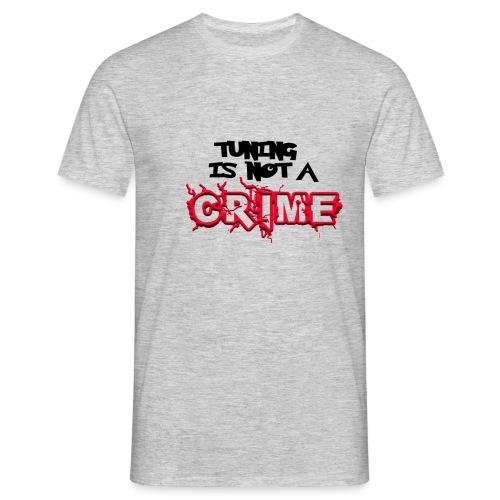 Tuning is not a crime - Männer T-Shirt