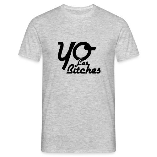 Yo_les_bitches - T-shirt Homme