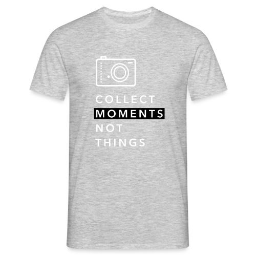Collect Moments Not Things - Männer T-Shirt