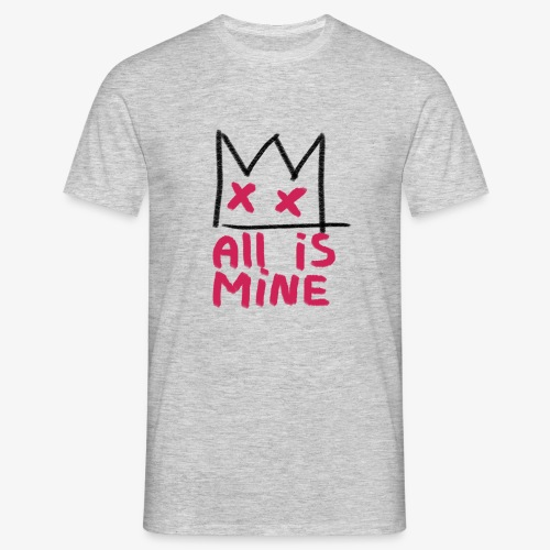 Sick Boy all is mine - T-shirt Homme