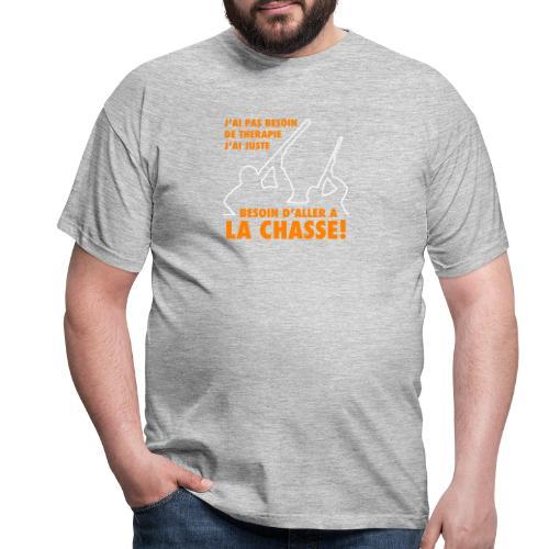 J'ai pas besoin de therapie ! (Chasse) - T-shirt Homme