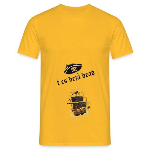t es deja dead - T-shirt Homme