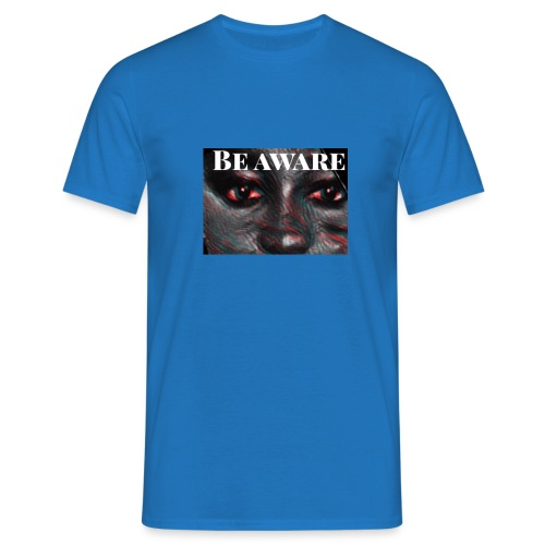 Be Aware - Men's T-Shirt